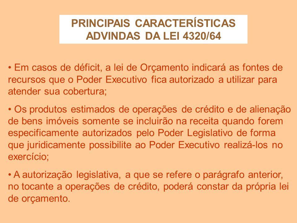 PRINCIPAIS CARACTERÍSTICAS ADVINDAS DA LEI 4320/64