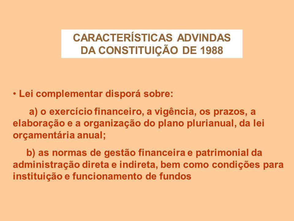 CARACTERÍSTICAS ADVINDAS DA CONSTITUIÇÃO DE 1988