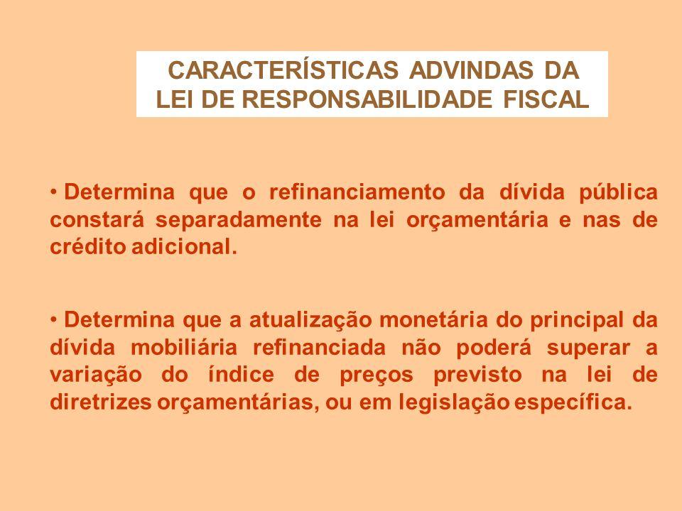 CARACTERÍSTICAS ADVINDAS DA LEI DE RESPONSABILIDADE FISCAL