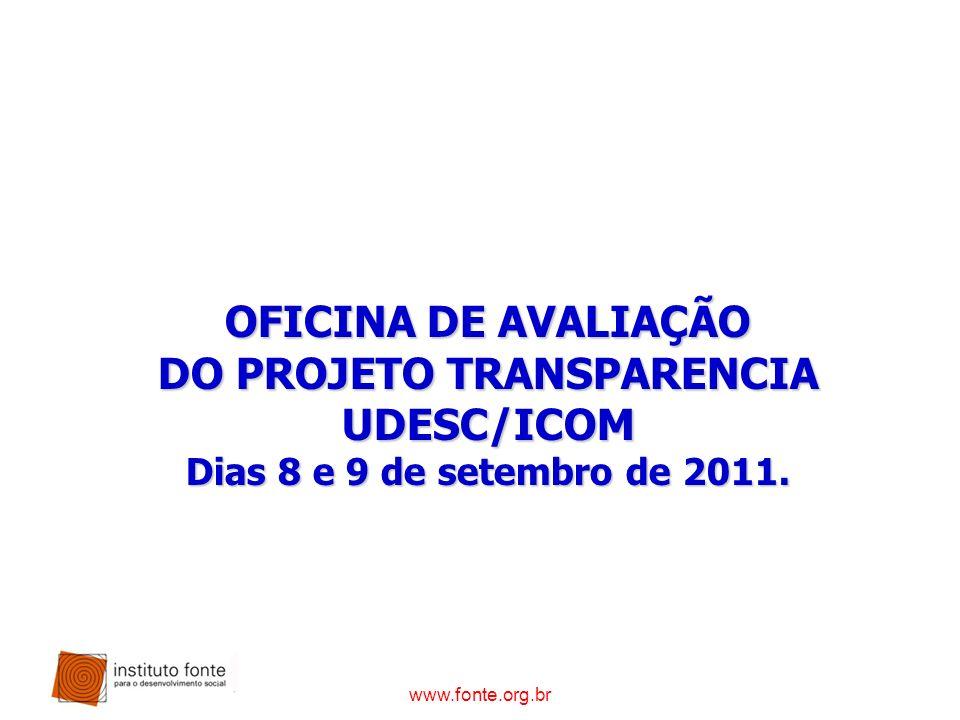 OFICINA DE AVALIAÇÃO DO PROJETO TRANSPARENCIA UDESC/ICOM Dias 8 e 9 de setembro de 2011.