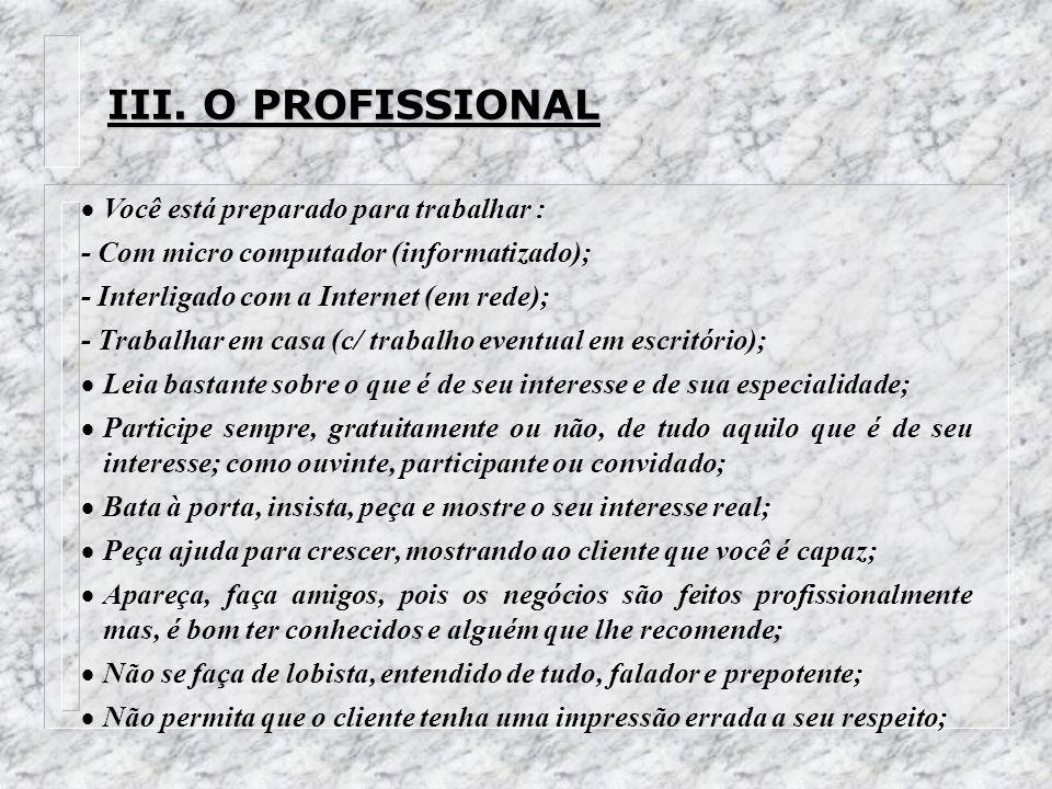 III. O PROFISSIONAL Você está preparado para trabalhar :