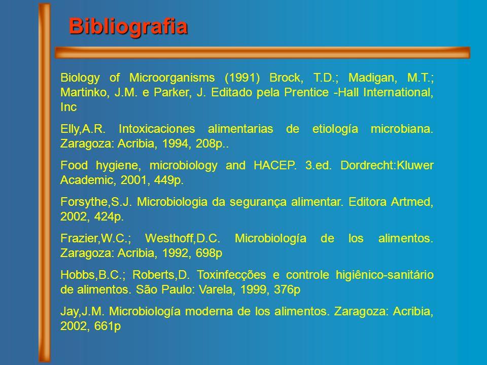 BibliografiaBiology of Microorganisms (1991) Brock, T.D.; Madigan, M.T.; Martinko, J.M. e Parker, J. Editado pela Prentice -Hall International, Inc.