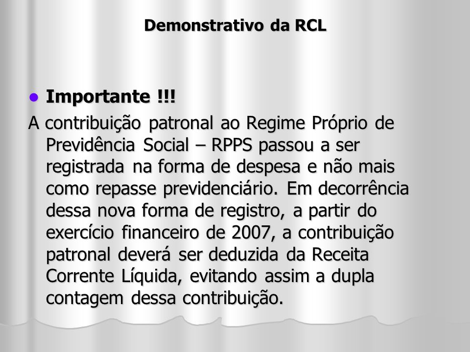 Demonstrativo da RCLImportante !!!