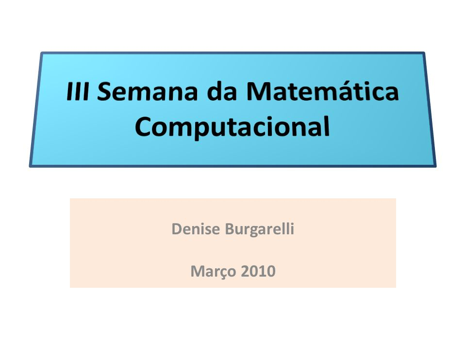 III Semana da Matemática Computacional