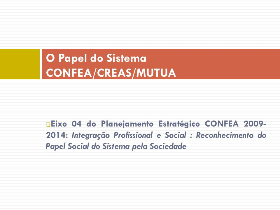O Papel do Sistema CONFEA/CREAS/MUTUA