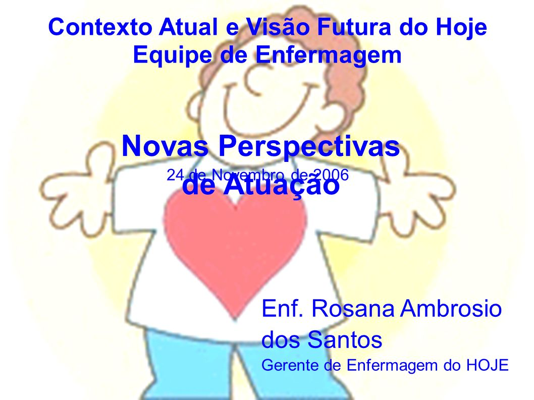 Contexto Atual e Visão Futura do Hoje Novas Perspectivas de Atuação