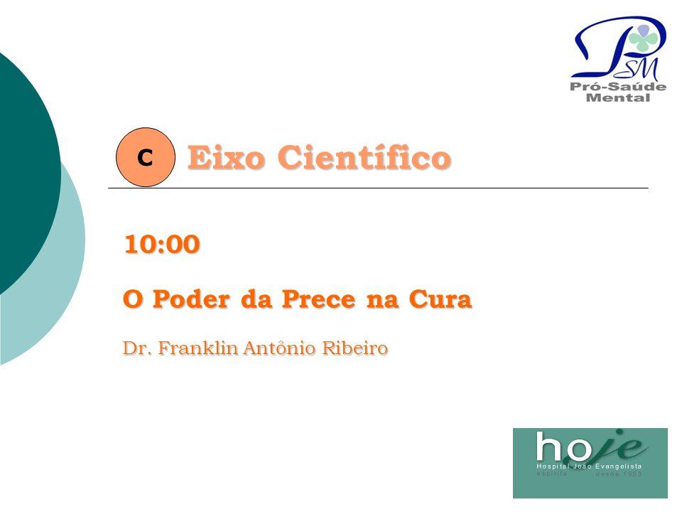 Eixo Científico 10:00 O Poder da Prece na Cura C