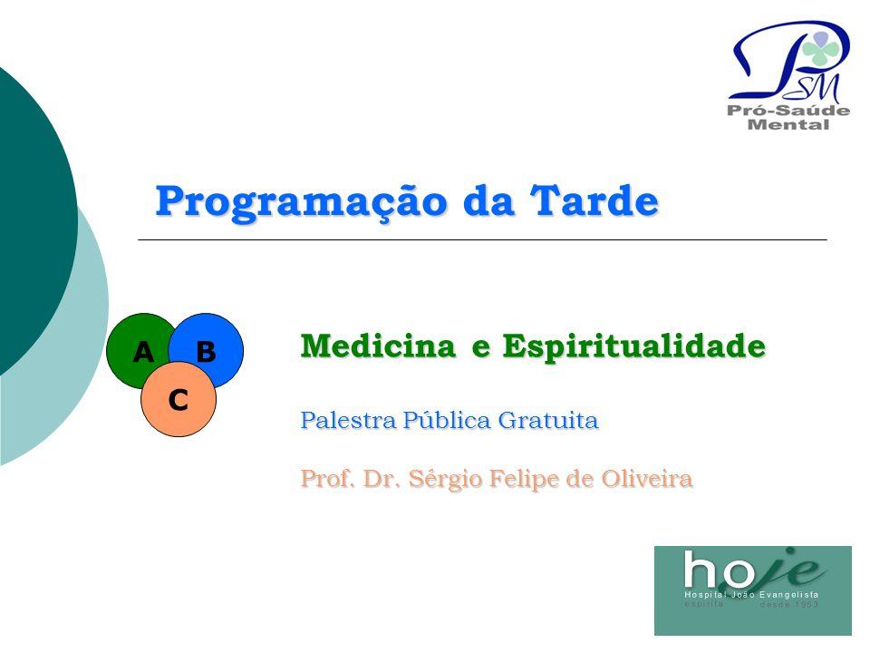 Programação da Tarde Medicina e Espiritualidade A B C