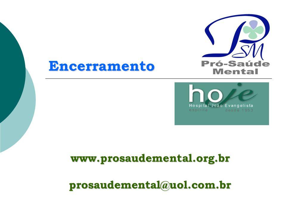 Encerramento www.prosaudemental.org.br prosaudemental@uol.com.br