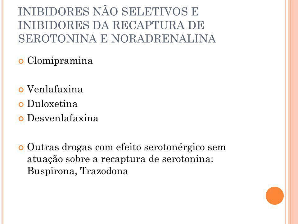 INIBIDORES NÃO SELETIVOS E INIBIDORES DA RECAPTURA DE SEROTONINA E NORADRENALINA