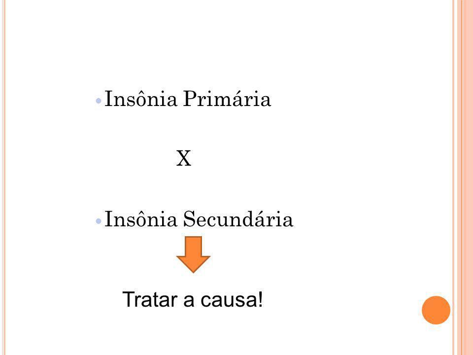 Insônia Primária X Insônia Secundária Tratar a causa!