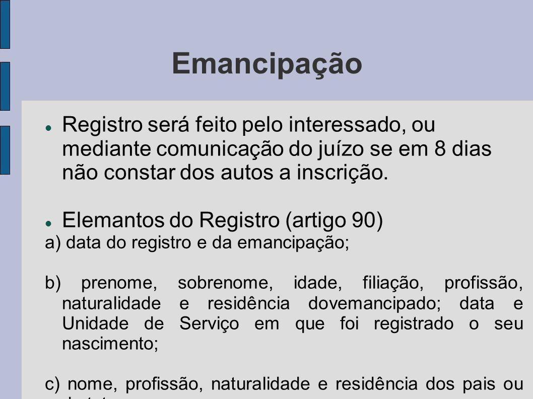 Emancipação Registro será feito pelo interessado, ou mediante comunicação do juízo se em 8 dias não constar dos autos a inscrição.