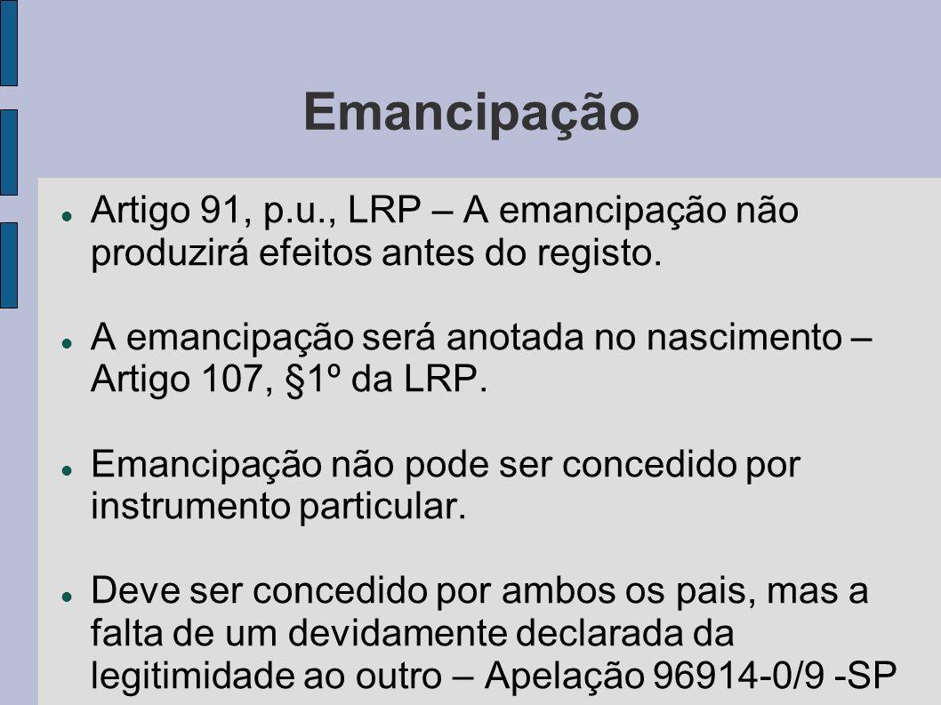 Emancipação Artigo 91, p.u., LRP – A emancipação não produzirá efeitos antes do registo.
