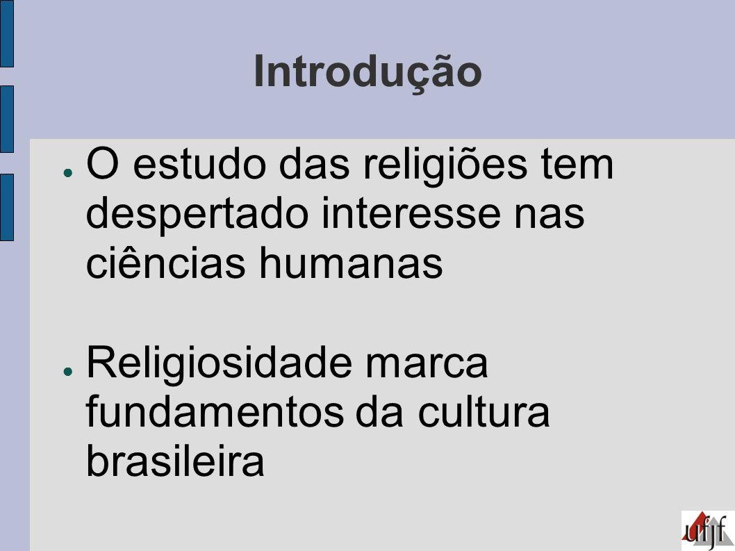 Introdução O estudo das religiões tem despertado interesse nas ciências humanas.