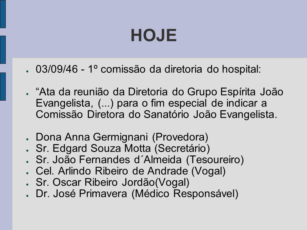 HOJE 03/09/46 - 1º comissão da diretoria do hospital:
