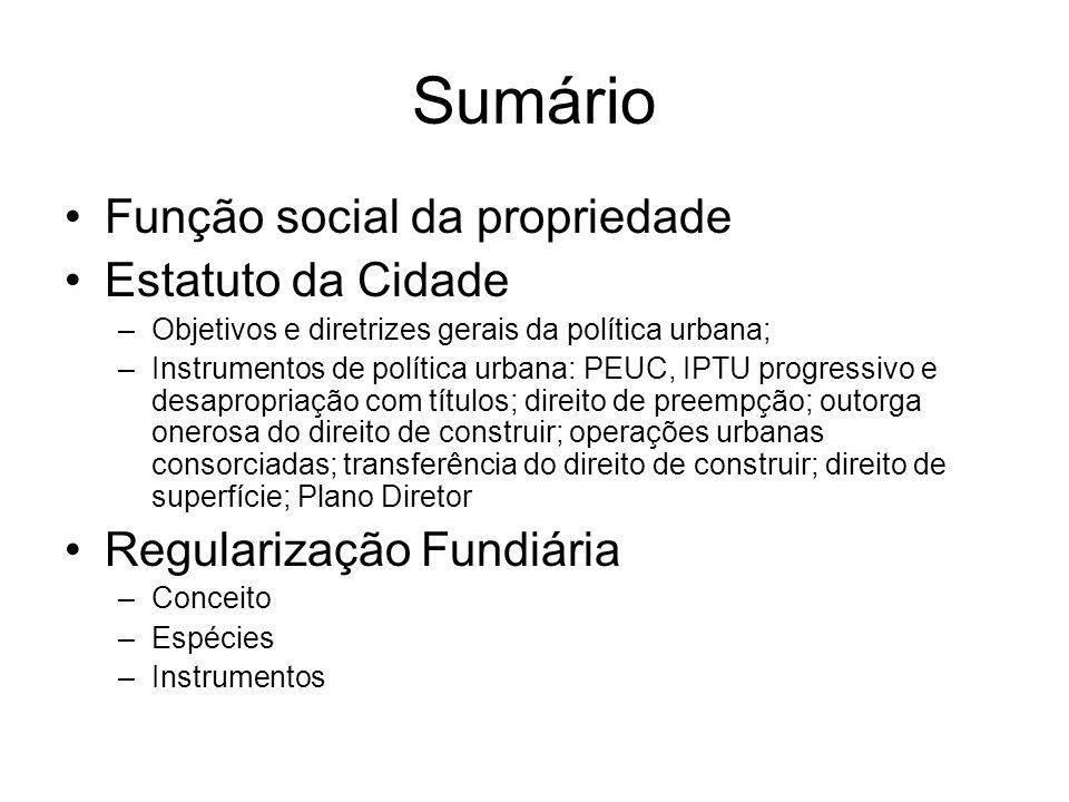 Sumário Função social da propriedade Estatuto da Cidade