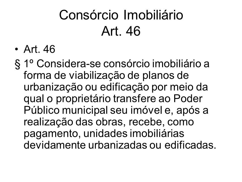 Consórcio Imobiliário Art. 46