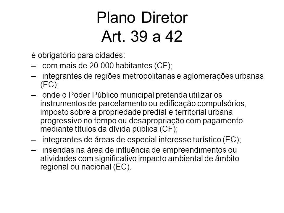 Plano Diretor Art. 39 a 42 é obrigatório para cidades: