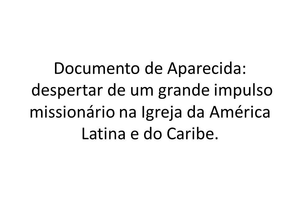 Documento de Aparecida: despertar de um grande impulso missionário na Igreja da América Latina e do Caribe.