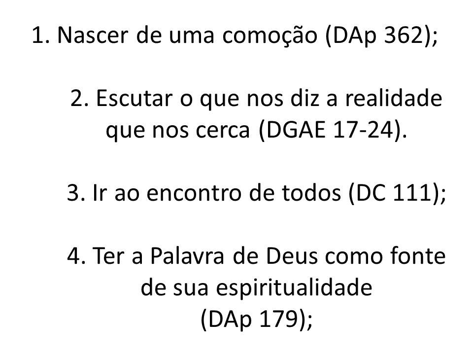 1. Nascer de uma comoção (DAp 362); 2