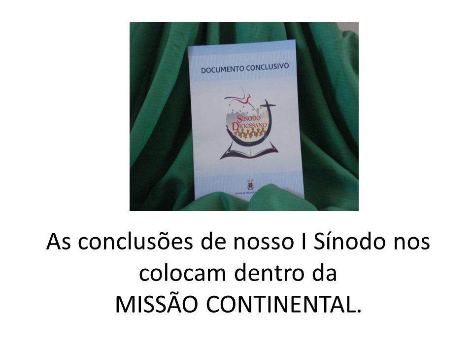 As conclusões de nosso I Sínodo nos colocam dentro da MISSÃO CONTINENTAL.