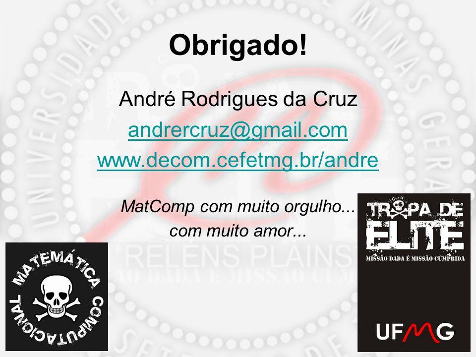 Obrigado! André Rodrigues da Cruz andrercruz@gmail.com