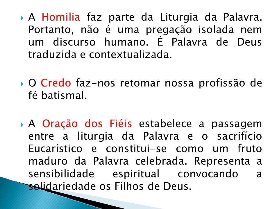 A Homilia faz parte da Liturgia da Palavra