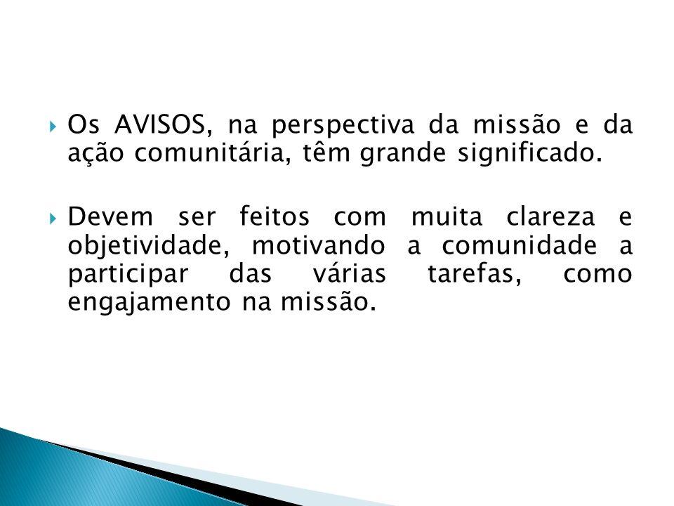 Os AVISOS, na perspectiva da missão e da ação comunitária, têm grande significado.