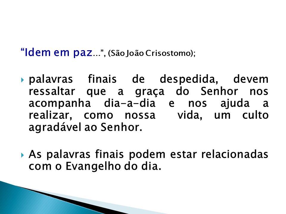 As palavras finais podem estar relacionadas com o Evangelho do dia.