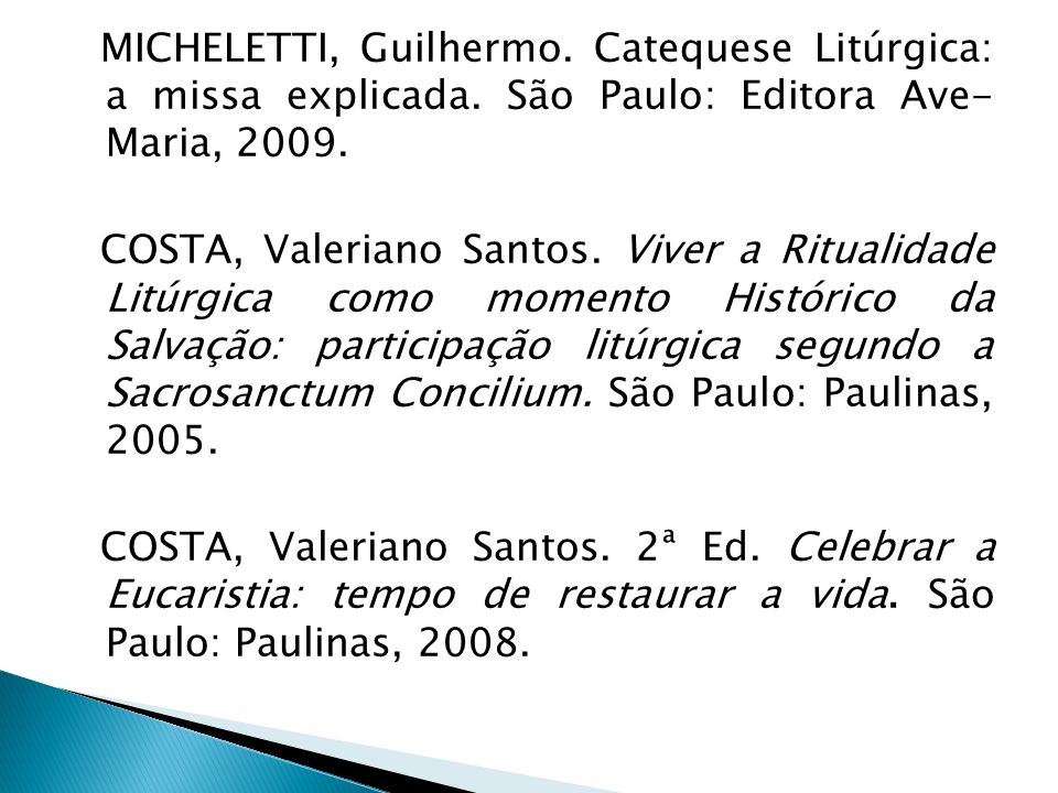 MICHELETTI, Guilhermo. Catequese Litúrgica: a missa explicada