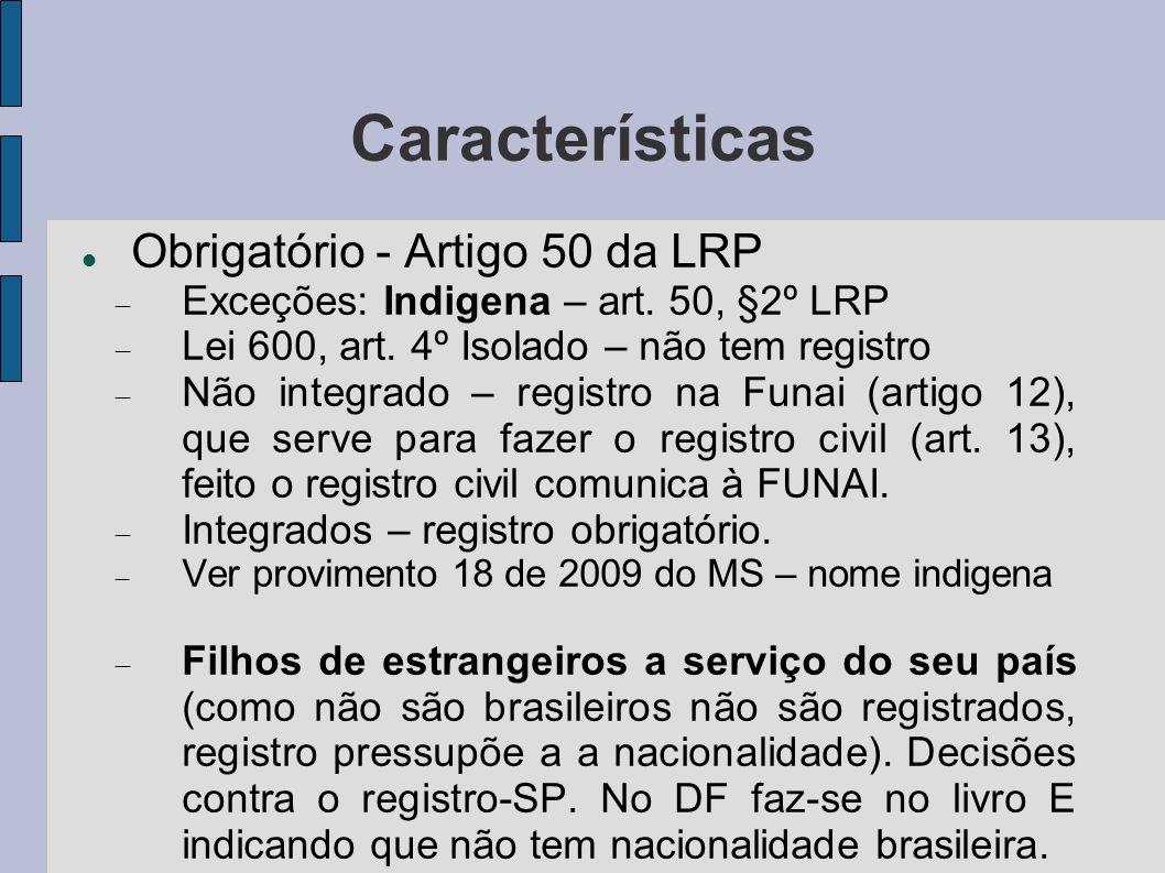 Características Obrigatório - Artigo 50 da LRP