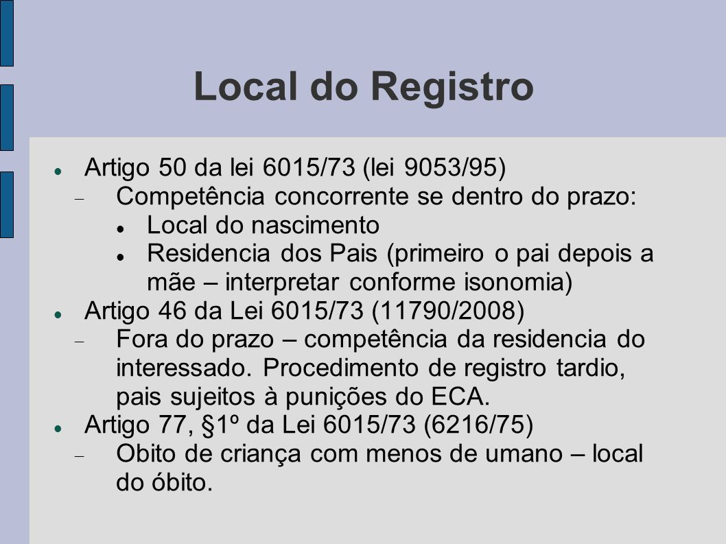 Local do Registro Artigo 50 da lei 6015/73 (lei 9053/95)