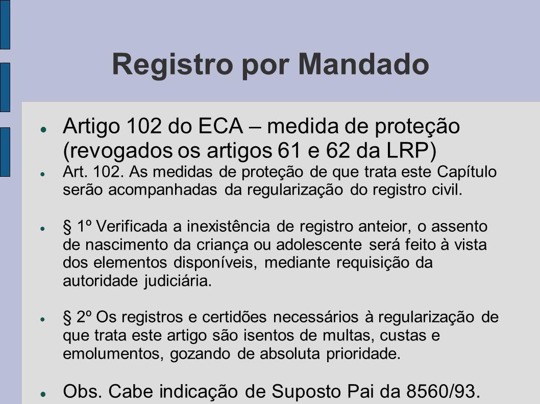 Registro por Mandado Artigo 102 do ECA – medida de proteção (revogados os artigos 61 e 62 da LRP)