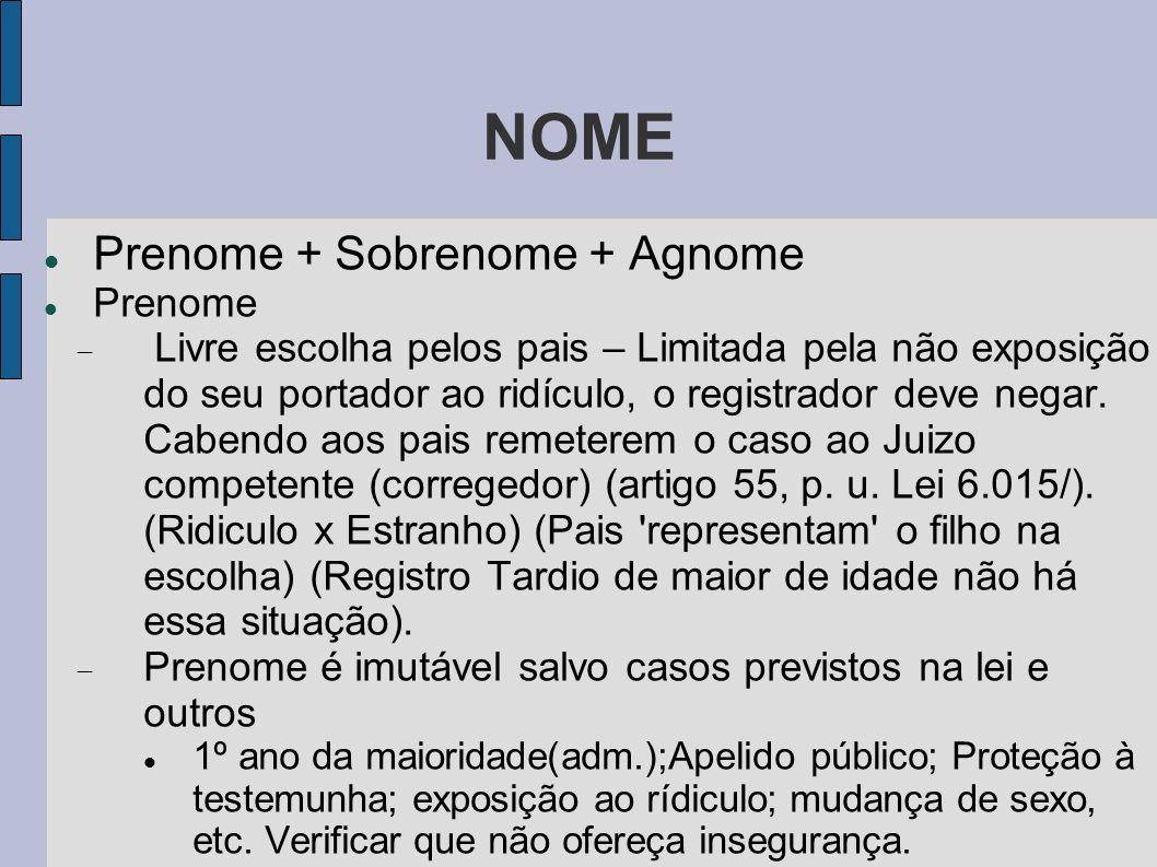 NOME Prenome + Sobrenome + Agnome Prenome