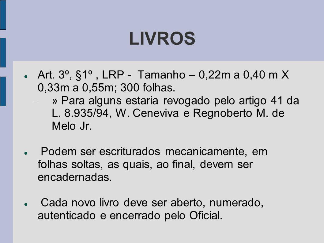 LIVROS Art. 3º, §1º , LRP - Tamanho – 0,22m a 0,40 m X 0,33m a 0,55m; 300 folhas.