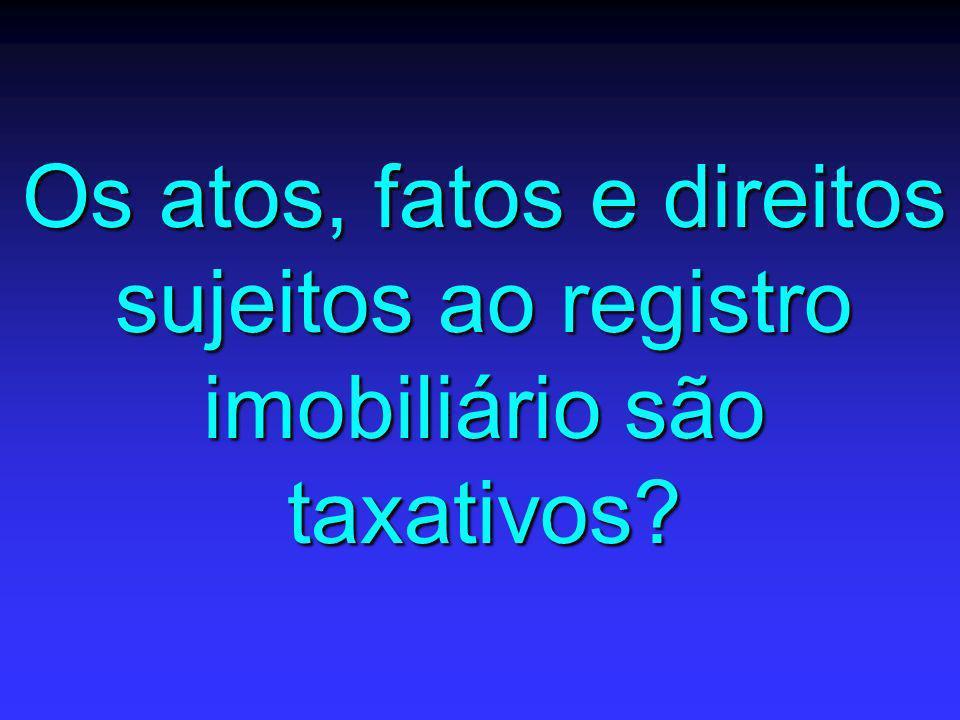 Os atos, fatos e direitos sujeitos ao registro imobiliário são taxativos