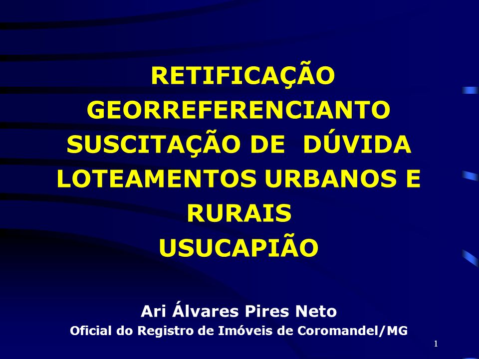 LOTEAMENTOS URBANOS E RURAIS USUCAPIÃO Ari Álvares Pires Neto