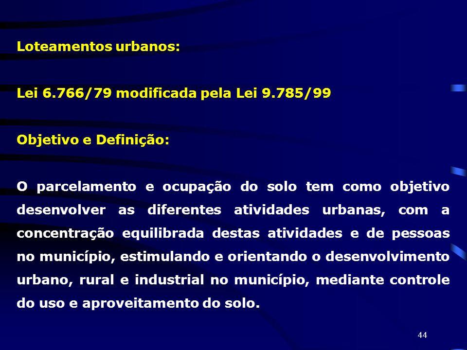 Loteamentos urbanos: Lei 6.766/79 modificada pela Lei 9.785/99. Objetivo e Definição: