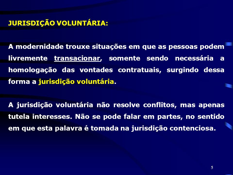 JURISDIÇÃO VOLUNTÁRIA: