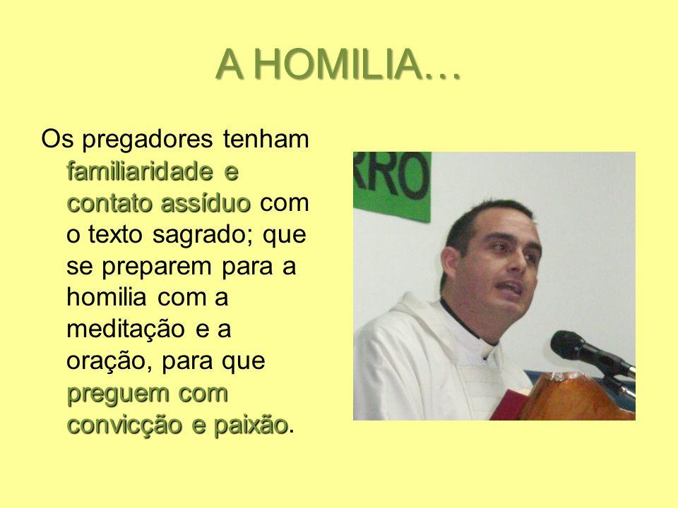 A HOMILIA…