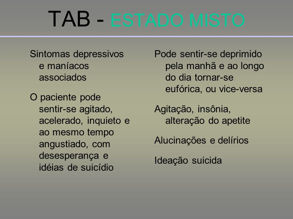 TAB - ESTADO MISTO Sintomas depressivos e maníacos associados