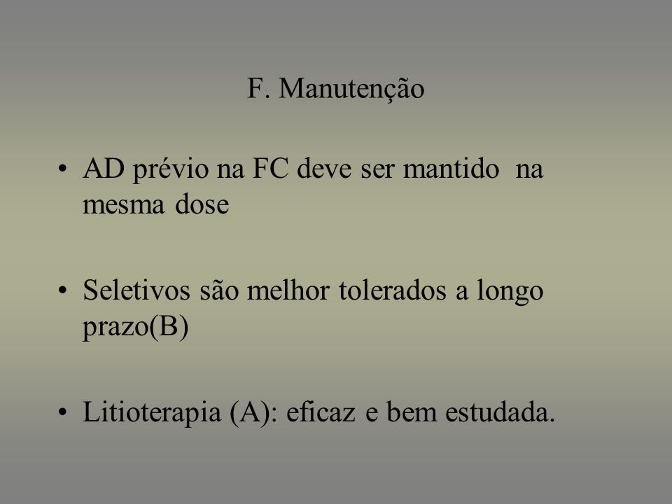 F. Manutenção AD prévio na FC deve ser mantido na mesma dose. Seletivos são melhor tolerados a longo prazo(B)