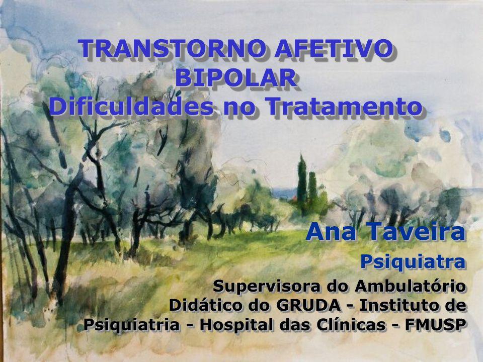 TRANSTORNO AFETIVO BIPOLAR Dificuldades no Tratamento