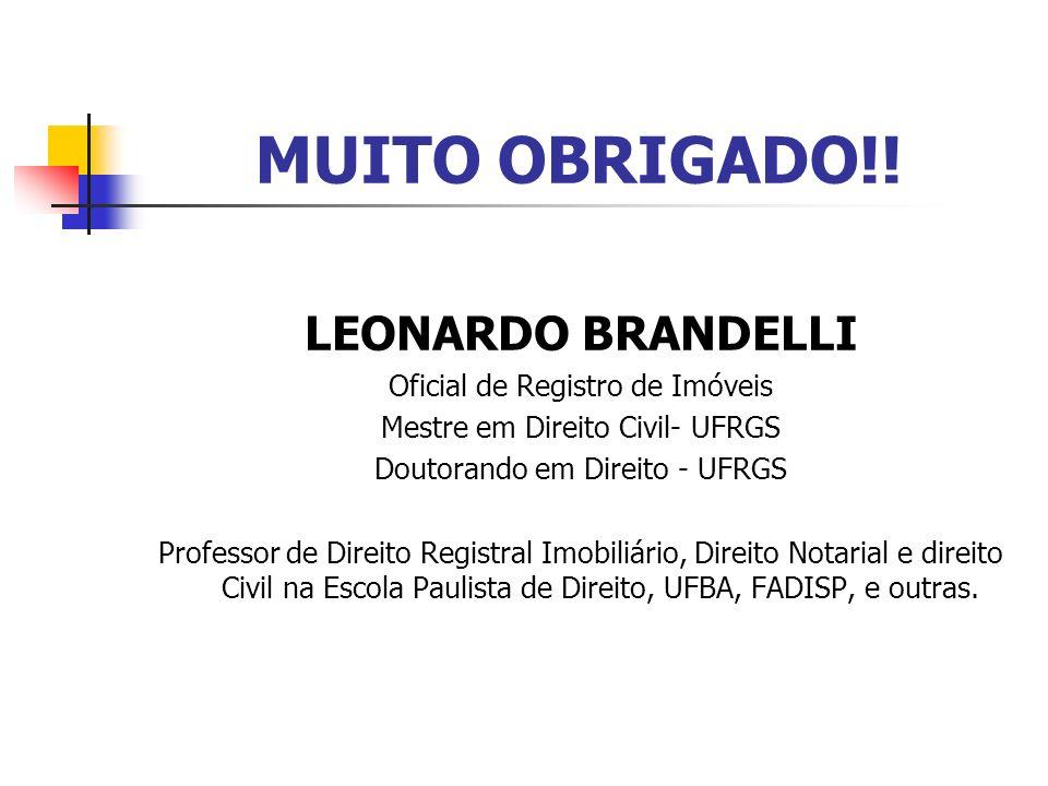 MUITO OBRIGADO!! LEONARDO BRANDELLI Oficial de Registro de Imóveis