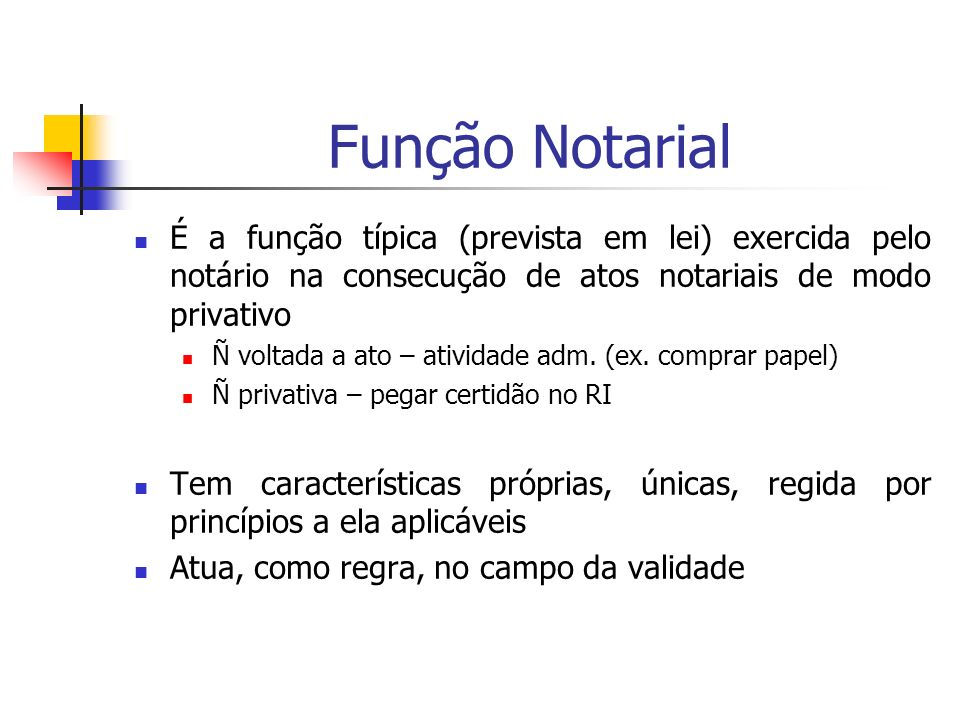 Função NotarialÉ a função típica (prevista em lei) exercida pelo notário na consecução de atos notariais de modo privativo.