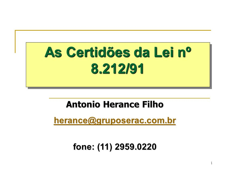As Certidões da Lei nº 8.212/91 Antonio Herance Filho
