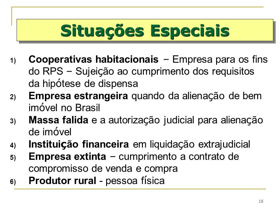 Situações Especiais Cooperativas habitacionais – Empresa para os fins do RPS – Sujeição ao cumprimento dos requisitos da hipótese de dispensa.