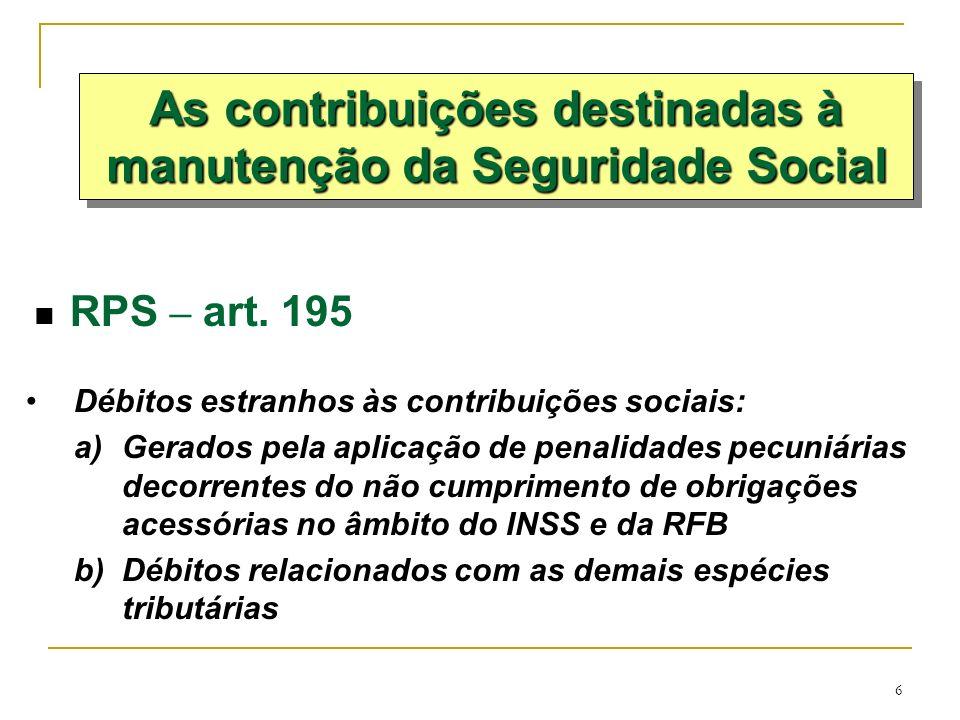 As contribuições destinadas à manutenção da Seguridade Social