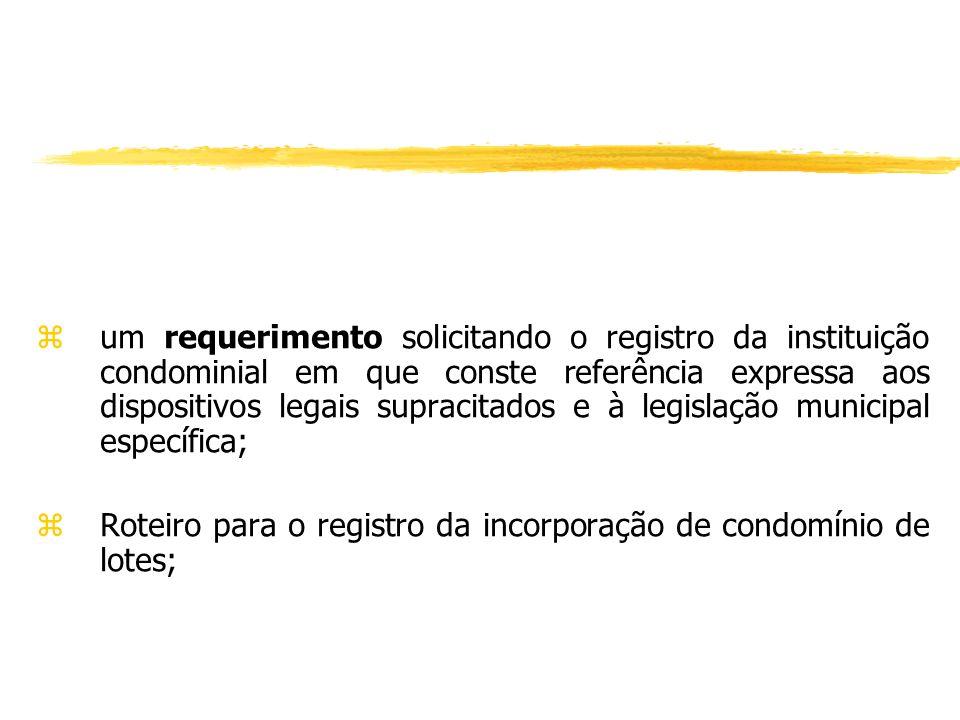 um requerimento solicitando o registro da instituição condominial em que conste referência expressa aos dispositivos legais supracitados e à legislação municipal específica;