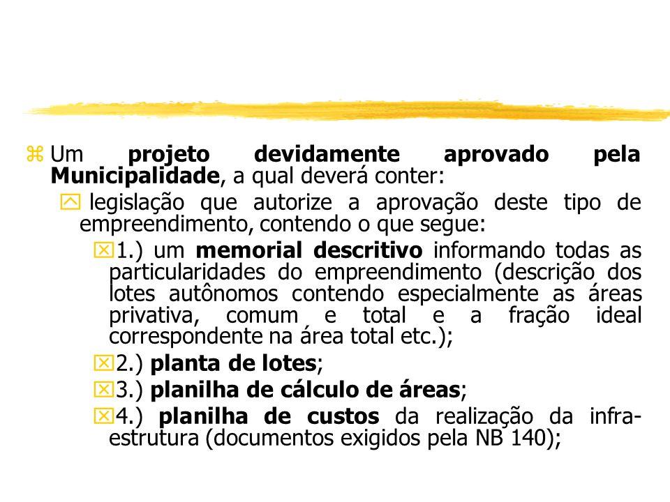 Um projeto devidamente aprovado pela Municipalidade, a qual deverá conter: